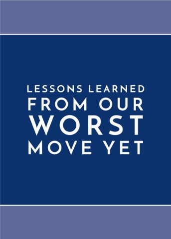 Lessons Learned from our Worst Move Yet
