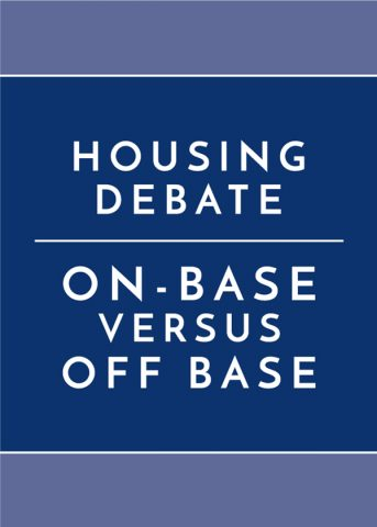 Housing Debate: On versus Off Base