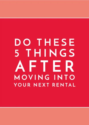 Do These 5 Things After Moving Into Your Next Rental
