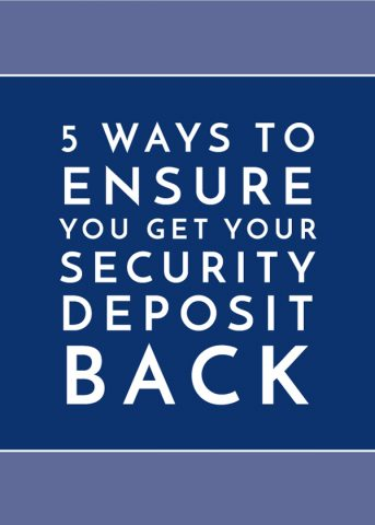 5 Ways to Ensure You Get Your Security Deposit Back