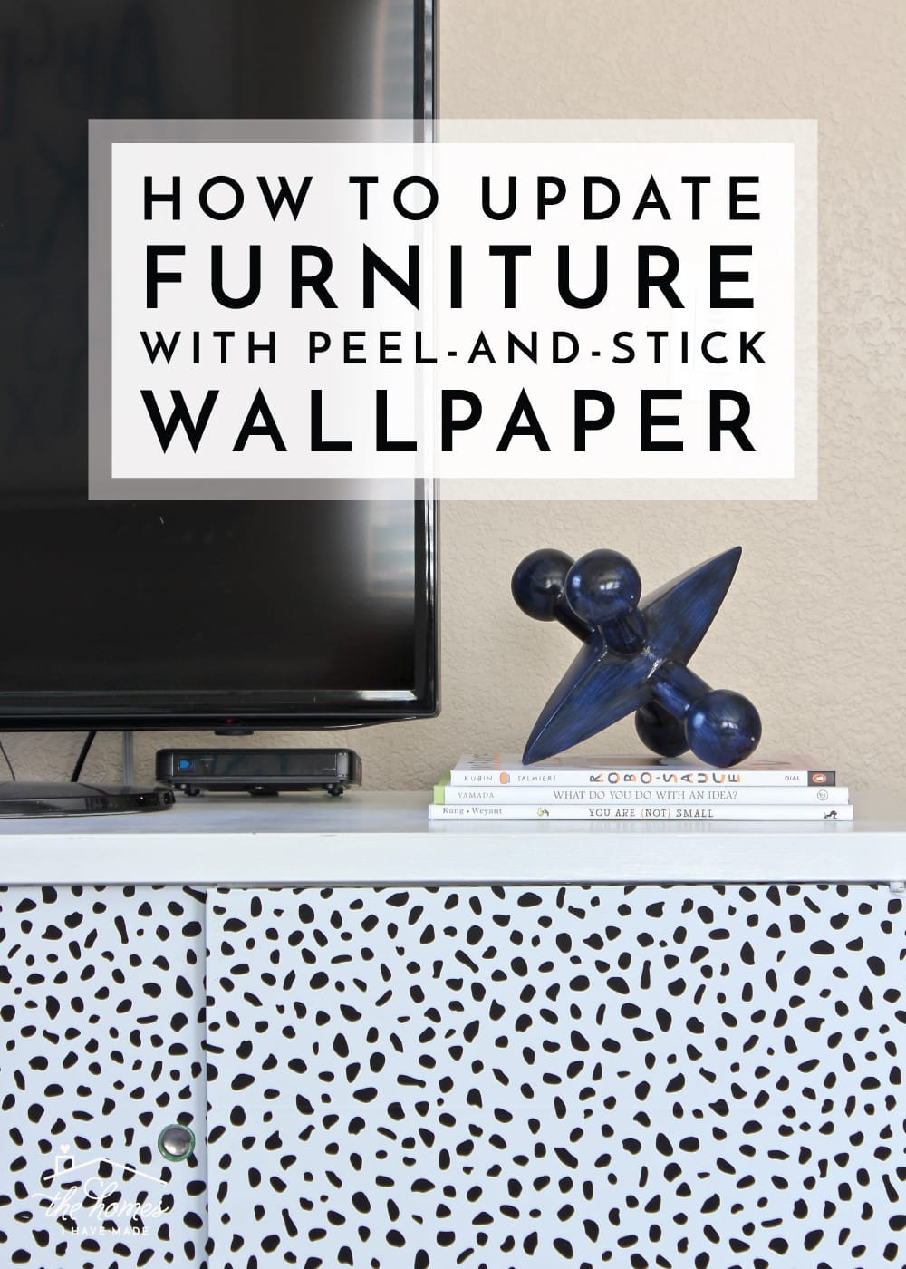 How To Update Furniture With Wallpaper The Homes I Have Made