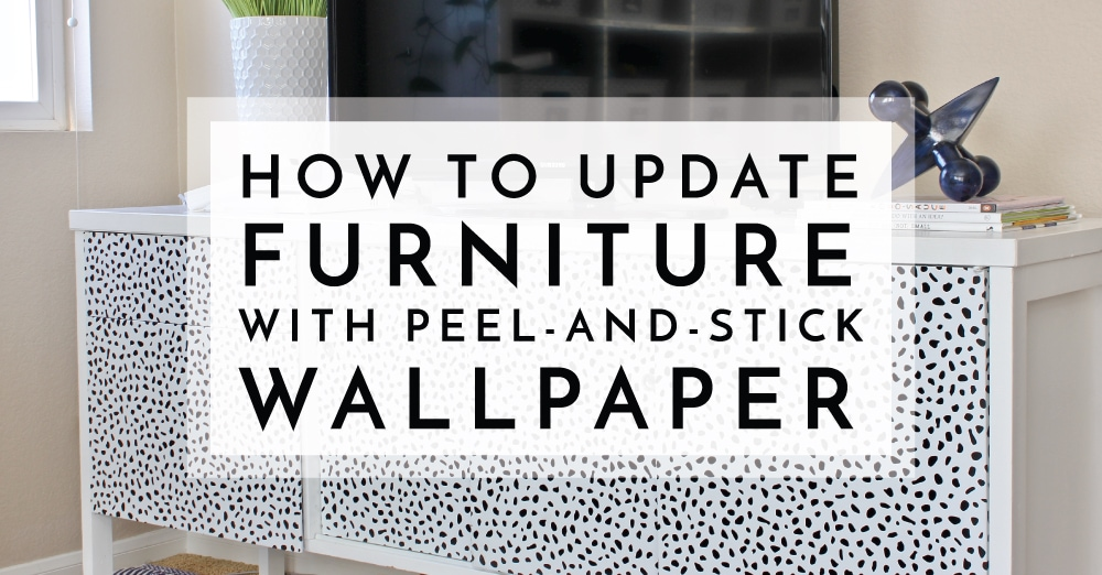 How to Update Furniture with Peel and Stick Wallpaper Social