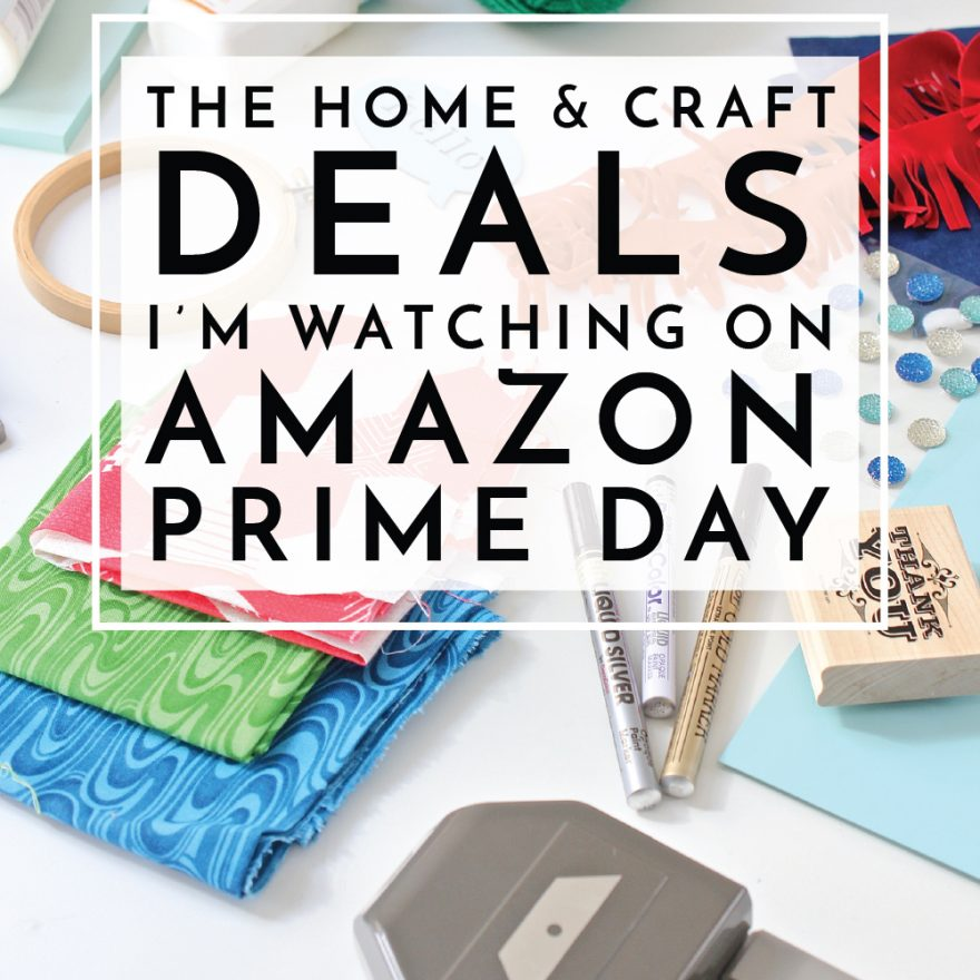 Home and Craft Deals on Amazon Prime Day