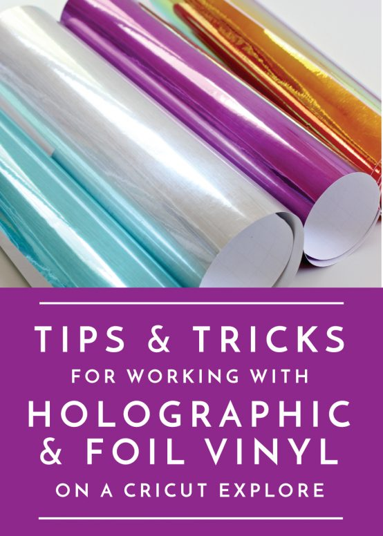 Learn everything you need to do know for creating with Holographic and Foil Vinyl and a Cricut Explore