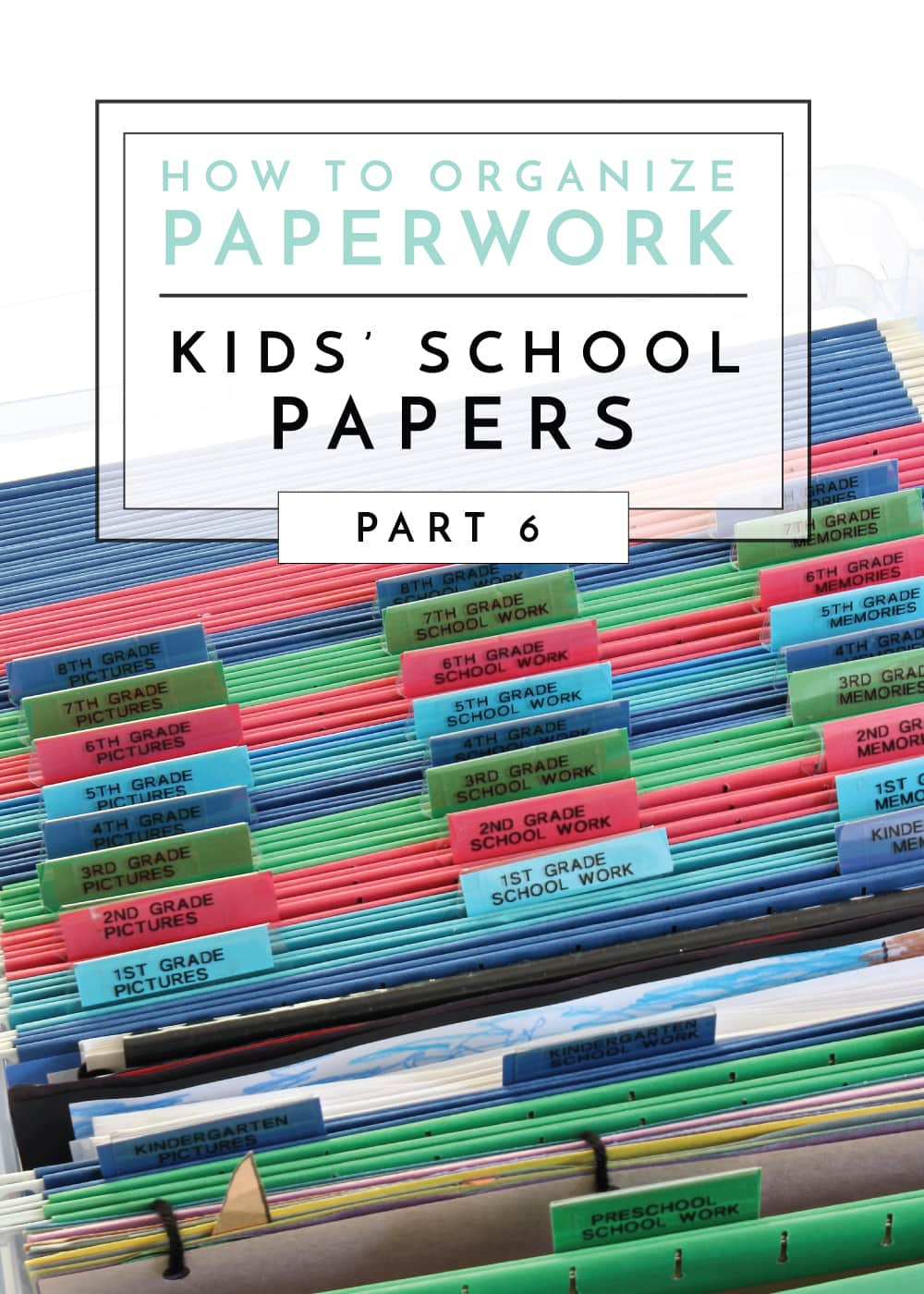 How To Organize Paperwork Part 6 Ideas For Storing Kids School