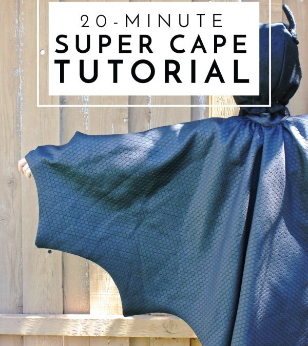 Need a super hero costume stat? This 20-minute super cape tutorial is perfect for kids and adults alike!