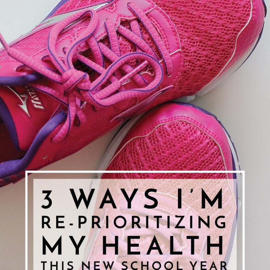 The school year brings a fresh start, and I'm sharing 3 strategies that are helping me reprioritize my health and fitness!