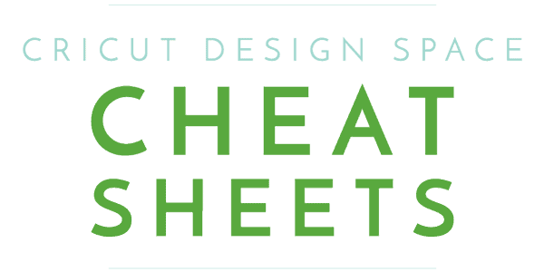 Cricut-Design-Space-Cheat-Sheets