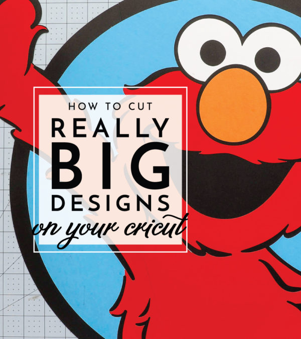 How to Cut Really Big Designs On Your Cricut
