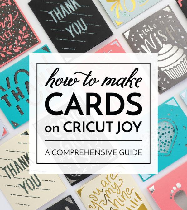 How to Make Cards On Cricut Joy