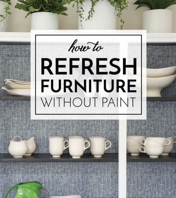How to Refresh Furniture Without Paint
