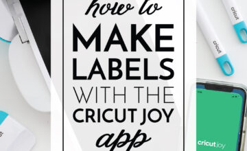 How to Make Labels with the Cricut Joy App