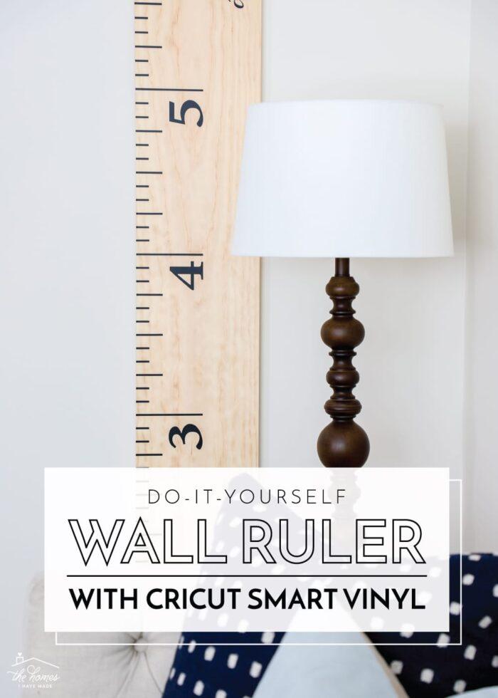 DIY Wall Ruler made with a Cricut Maker 3 & Smart Vinyl
